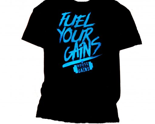 fuel your gains tshirt