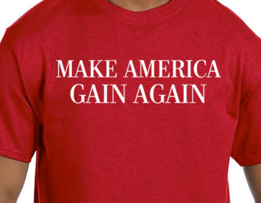 Make america gain again shirt