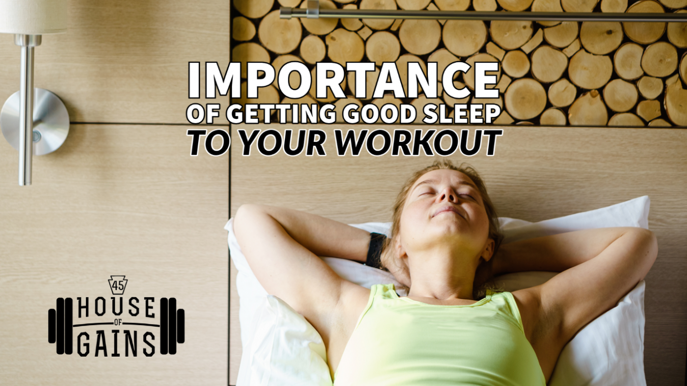importance of getting good sleep to your workout